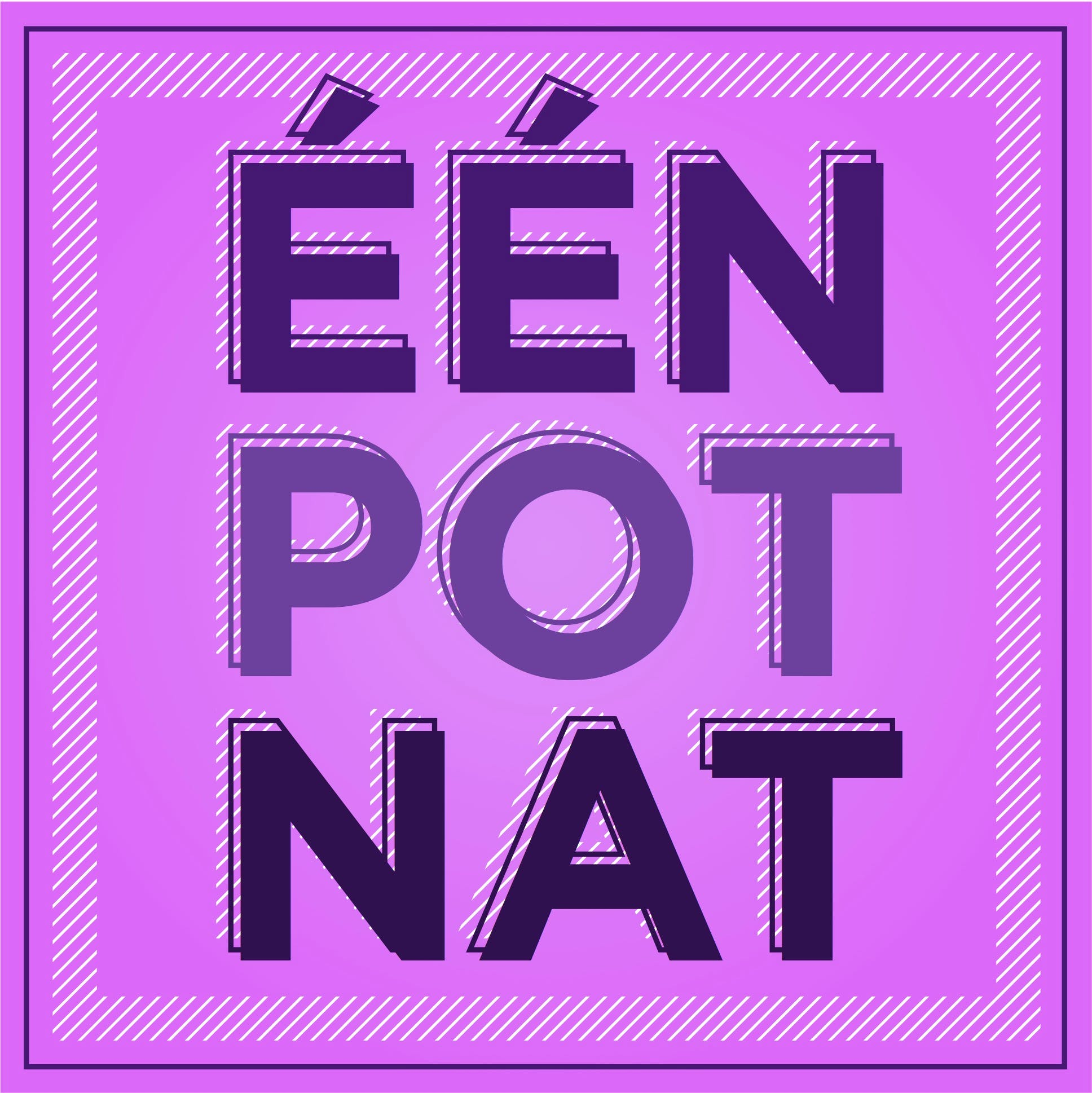 Een Pot Nat.Een Pot Nat